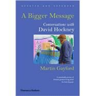 A Bigger Message by Gayford, Martin, 9780500292259