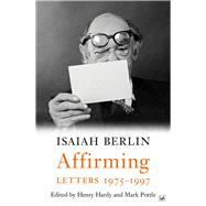 Affirming Letters 1975-1997 by Berlin, Isaiah; Hardy, Henry; Pottle, Mark; Hall, Nicholas (CON), 9781845952259