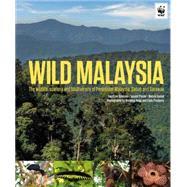 Wild Malaysia by Davison, Geoffrey; Payne, Junaidi; Gumal, Melvin; Hogg, Stephen; Prudente, Cede, 9781909612259