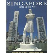 Singapore : State of the Art by Lloyd, Ian; Yogerst, Joseph R., 9789810022259