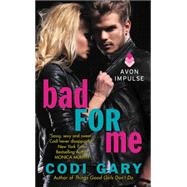 Bad for Me by Gary, Codi, 9780062372260