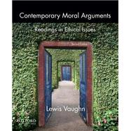 Contemporary Moral Arguments Readings in Ethical Issues by Vaughn, Lewis, 9780199922260
