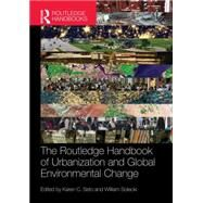The Routledge Handbook of Urbanization and Global Environmental Change by Seto; Karen, 9780415732260