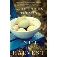 Until the Harvest by Thomas, Sarah Loudin, 9780764212260