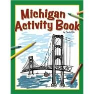 Michigan Activity Book by Ellis,  Paula, 9781591932260