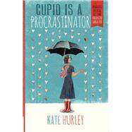 Cupid is a Procrastinator: Making Sense of the Unexpected Single Life by Hurley, Kate, 9780736962261