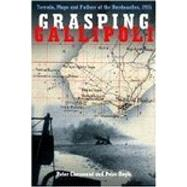 Grasping Gallipoli: Terrain Maps and Failure at the Dardanelles 1915 by Chasseaud, Peter; Doyle, Peter, 9780750962261