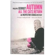 Autumn, All the Cats Return by Georget, Philippe; Rendall, Steven; Neal, Lisa, 9781609452261