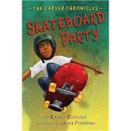 Skateboard Party by English, Karen; Freeman, Laura, 9780544582262
