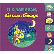 It's Ramadan, Curious George by Rey, H. A. (CRT); Khan, Hena; Young, Mary O'Keefe, 9780544652262