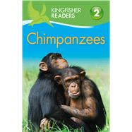 Kingfisher Readers L2: Chimpanzees by Llewellyn, Claire, 9780753472262