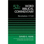 Revelation 17-22 by Aune, David; Metzger, Bruce M.; Hubbard, David Allen; Barker, Glenn W.; Watts, John D. W., 9780310522263