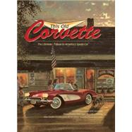 This Old Corvette by Crestline Books, 9780785832263
