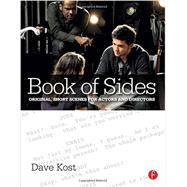 Book of Sides: Original, Short Scenes for Actors and Directors by Kost; Dave, 9781138022263