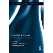 Entangled Discourses: South-North Orders of Visibility by Kerfoot; Caroline, 9781138192263