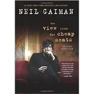 The View from the Cheap Seats by Gaiman, Neil, 9780062262264
