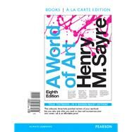World of Art, A, Books a la Carte Edition by Sayre, Henry M., 9780134082264