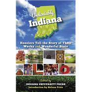 Undeniably Indiana by Indiana University Press; Price, Nelson, 9780253022264