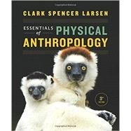 Essentials of Physical Anthropology (w/ book-bound Ebook and InQuizitive registration) by Larsen, Clark Spencer, 9780393612264