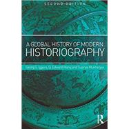 A Global History of Modern Historiography by Iggers; Georg G., 9781138942264