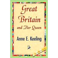 Great Britain and Her Queen by Keeling, Anne E., 9781421842264