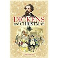 Dickens and Christmas by Hawksley, Lucinda, 9781526712264