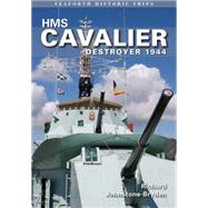 Hms Cavalier: Destroyer 1944 by Johnstone-Bryden, Richard, 9781848322264