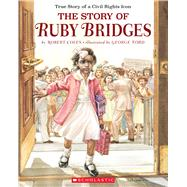 The Story Of Ruby Bridges Special Anniversary Edition by Coles, Robert; Ford, George, 9780439472265