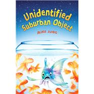 Unidentified Suburban Object by Jung, Mike, 9780545782265