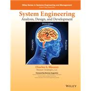 System Analysis, Design, and Development Concepts, Principles, and Practices by Wasson, Charles S., 9781118442265