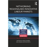 Networking Regionalised Innovative Labour Markets by Hilpert; Ulrich, 9781138792265