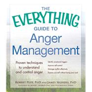 The Everything Guide to Anger Management by Puff, Robert, Ph.d.; Seghers, James, Ph.D., 9781440572265