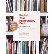 Publish Your Photography Book by Himes, Darius D.; Swanson, Mary Virginia, 9781616892265