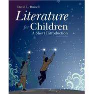 Literature for Children: A Short Introduction, 8/e by RUSSELL, 9780133522266