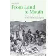From Land to Mouth; The Agricultural