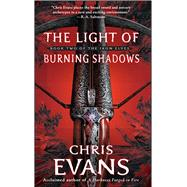 The Light of Burning Shadows by Evans, Chris, 9781501182266