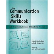 The Communication Skills Workbook: Self-assessments, Exercises & Educational Handouts by Liptak, John J., 9781570252266