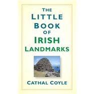 The Little Book of Irish Landmarks by Coyle, Cathal, 9781845882266