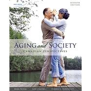 Aging and Society: Canadian Persepctives, 7th Edition by Novak/Campbell/Northcott, 9780176562267