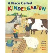 A Place Called Kindergarten by Harper, Jessica; Karas, G. Brian, 9780399242267