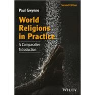 World Religions in Practice by Gwynne, Paul, 9781118972267
