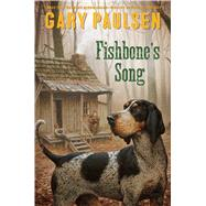 Fishbone's Song by Paulsen, Gary, 9781481452267