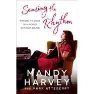Sensing the Rhythm by Harvey, Mandy; Atteberry, Mark, 9781501172267