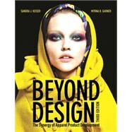 Beyond Design: The Synergy of Apparel Product Development by Keiser,Garner, 9781609012267