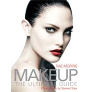 Makeup : The Ultimate Guide by Unknown, 9781741752267