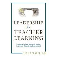 Leadership for Teacher Learning by Wiliam, Dylan, 9781941112267