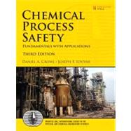 Chemical Process Safety Fundamentals with Applications by Crowl, Daniel A.; Louvar, Joseph F., 9780131382268