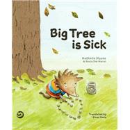 Big Tree Is Sick by Slosse, Nathalie; Del Moral, Rocio; Smid, Emmi, 9781785922268