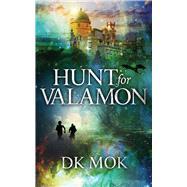 Hunt for Valamon by Mok, D. K., 9781939392268