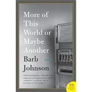 More of This World or Maybe Another by Johnson, Barb, 9780061732270